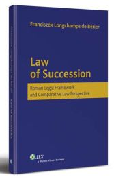 Law of Succession. Roman Legal Framework and Comparative Law Perspective