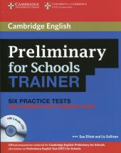 Preliminary for Schools Trainer Six Practice Tests with answers and Teacher's Notes + 3CD