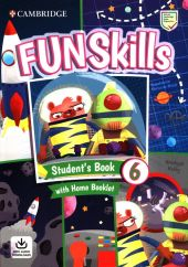 Fun Skills 6 Student's Book with Home Booklet and Downloadable Audio