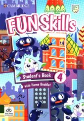 Fun Skills 4 Student's Book with Home Booklet and Downloadable Audio